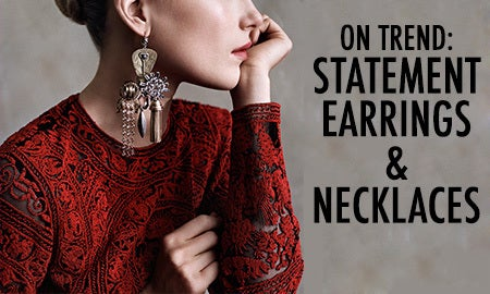 On Trend: Statement Earrings & Necklaces