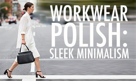 Workwear Polish: Sleek Minimalism