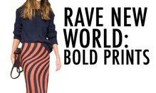 Rave New World: Bold Prints
