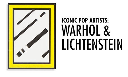 Iconic Pop Artists: Warhol & Lichtenstein