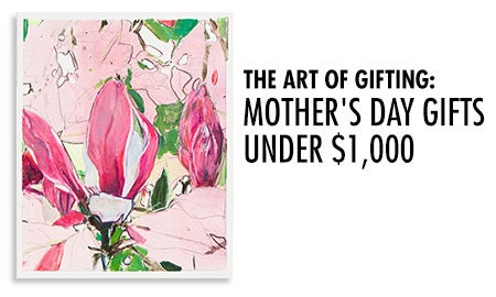 The Art Of Gifting: Mother's Day Gifts Under $1,000