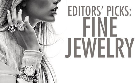 Editors' Picks: Fine Jewelry