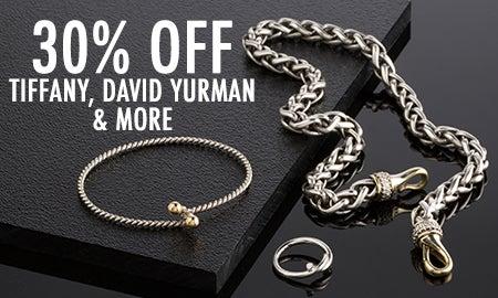 30% Off Tiffany, David Yurman & More