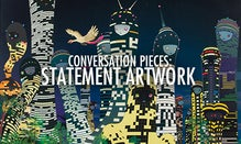 Conversation Pieces: Statement Artwork