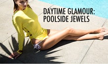 Daytime Glamour: Poolside Jewels