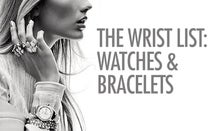The Wrist List: Watches & Bracelets