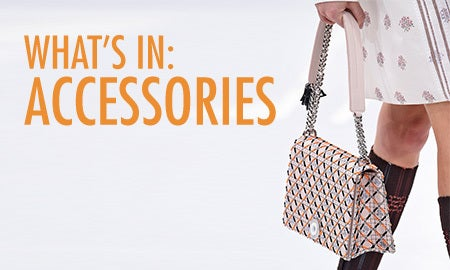 What's In: Accessories