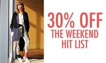 30% Off The Weekend Hit List