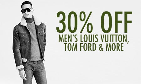 30% Off Men's Louis Vuitton, Tom Ford & More