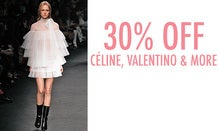 30% Off Céline, Valentino & More