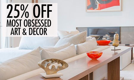 25% Off Most Obsessed: Art & Decor