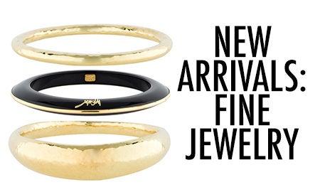 New Arrivals: Fine Jewelry